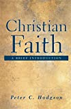 Hodgson, Peter C.: Christian Faith: A Brief Introduction