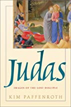 Judas: Images of the Lost Disciple by Kim…