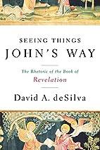 Seeing Things John's Way: The Rhetoric…