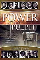 Power in the Pulpit: How America's Most…