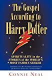 Neal, Connie W.: The Gospel According to Harry Potter: Spiritual Themes in the Stories of the World's Most Famous Seeker