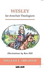 Wesley for Armchair Theologians (Armchair)…