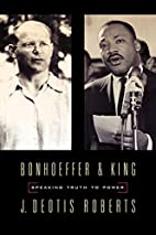 Bonhoeffer And King: Speaking Truth To Power…