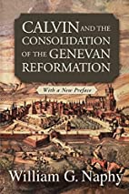 Calvin and the Consolidation of the Genevan…