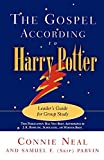 Neal, C. W.: The Gospel According to Harry Potter: Leader's Guide for Group Study