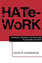 Hate-Work: Working Through the Pain and…
