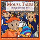 Boling, Ruth L.: Mouse Tales-Things Hoped For: Advent, Christmas, And Epiphany