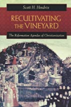 Recultivating the Vineyard: The Reformation…