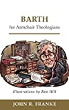 Franke, John R.: Barth for Armchair Theologians