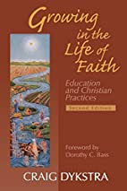 Growing in the life of faith : education and…