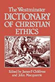 Childress, James F.: The Westminster Dictionary of Christian Ethics