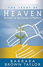 The Seeds of Heaven: Sermons on the Gospel…