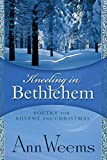 Weems, Ann: Kneeling in Bethlehem