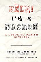 Help I'm a Pastor: A Guide to Parish…