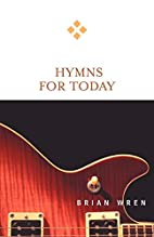 Hymns for Today by Brian Wren