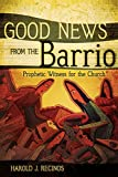 Harold J. Recinos: Good News from the Barrio: Prophetic Witness for the Church