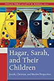 Russell, Letty M.: Hagar, Sarah, And Their Children: Jewish, Christian, And Muslim Perspectives