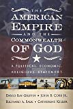 Falk, Richard A.: The American Empire and the Commonwealth of God: A Political, Economic, Religious Statement