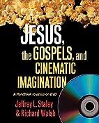 Jesus, the Gospels, and Cinematic…