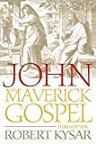 Kysar, Robert: John, the Maverick Gospel
