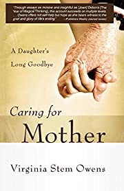 Caring for Mother: A Daughter's Long Goodbye…