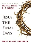 Evans, Craig A.: Jesus, the Final Days: What Really Happened