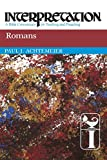 Achtemeier, Paul J.: Romans: Interpretation: a Bible Commentary for Teaching and Preaching