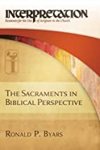 The Sacraments in Biblical Perspective:…