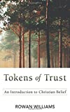 Williams, Rowan: Tokens of Trust: An Introduction to Christian Belief