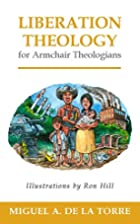 Liberation Theology for Armchair Theologians…