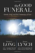 The Good Funeral: Death, Grief, and the…