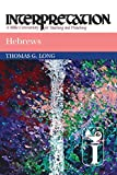 Long, Thomas G.: Hebrews: Interpretation: A Bible Commentary for Teaching and Preaching