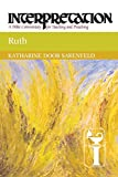 Sakenfeld, Katharine Doob: Ruth: Interpretation: A Bible Commentary for Teaching and Preaching