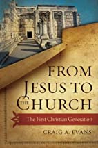 From Jesus to the Church: The First…