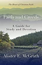 Faith and creeds by Alister E. McGrath