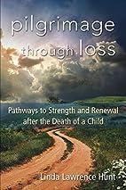 Pilgrimage Through Loss : Pathways to…