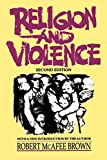 Brown, Robert McAfee: Religion and Violence, Second Edition