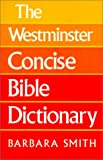 Smith, Barbara: Westminster Concise Bible Dictionary