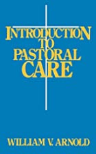 Introduction to Pastoral Care by William V.…