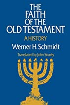 The Faith of the Old Testament: A History by…