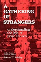 A Gathering of Strangers: Understanding the…