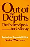 Anderson, Bernhard W.: Out of the Depths: The Psalms Speak for Us Today