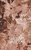 Barclay, William: New Testament Words