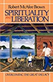 Brown, Robert McAfee: Spirituality and Liberation: Overcoming the Great Fallacy