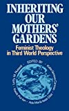 Russell, Letty M.: Inheriting Our Mothers Gardens: Feminist Theology in Third World Perspective