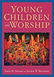 Berryman, Jerome W.: Young Children and Worship