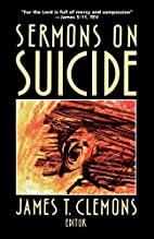 Sermons on Suicide by James T. Clemons