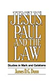 Dunn, James D.G.: Jesus, Paul and the Law: Studies in Mark and Galatians
