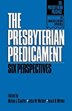 The Presbyterian Predicament: Six…