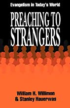 Preaching to Strangers: Evangelism in…